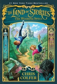 Chris Colfer - The Land of Stories: The Wishing Spell.