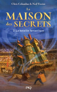 Chris Columbus et Ned Vizzini - La maison des secrets Tome 2 : La bataille fantastique.