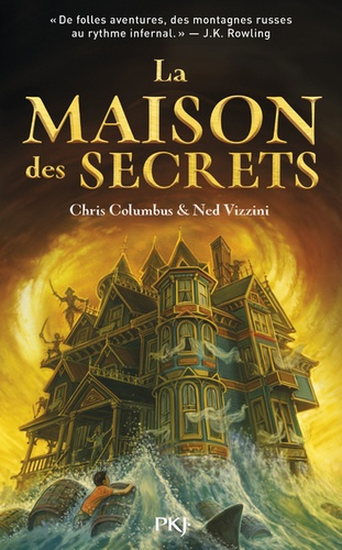 Chris Columbus et Ned Vizzini - La maison des secrets.