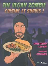 Chris Cooney et Jon Tedd - The Vegan Zombie, cuisine et survis !.