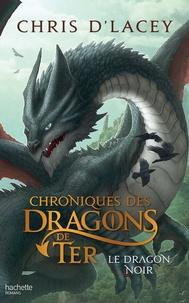 Chris D'Lacey - Chroniques des dragons de Ter - Livre 2 - Le Dragon noir.