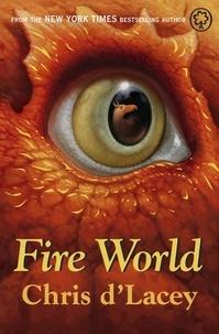 Chris D'Lacey - Fire World - Book 6.