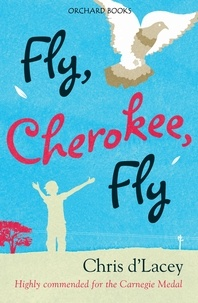 Chris D'Lacey - Fly, Cherokee Fly.