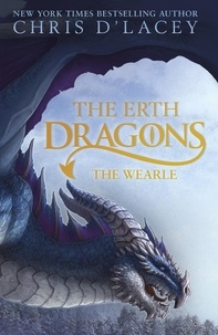 Chris D'Lacey - The Erth Dragons Tome 1 : The Wearle.