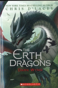 Chris D'Lacey - The Erth Dragons Tome 2 : Dark Wyng.