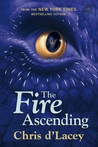 Chris D'Lacey - The Fire Ascending - Book 7.