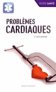 Chris Davidson - Problèmes cardiaques.