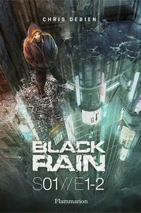 Chris Debien - Black Rain Saison 1 Tomes 1 et 2 : L'Inside ; The Lost Room.