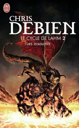 Chris Debien - Le cycle de Lahm Tome 2 : Les insoumis.