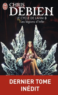 Chris Debien - Le cycle de Lahm Tome 3 : Les légions d'Infër.