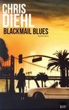 Chris Diehl - Blackmail Blues.
