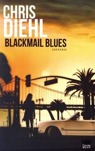 Chris Diehl - Blackmail Blues.
