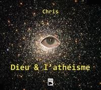 Chris - Dieu & l'athéisme.