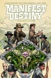 Chris Dingess et Matthew Roberts - Manifest Destiny Tome 1 : La faune et la flore.