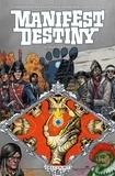 Chris Dingess et Matthew Roberts - Manifest Destiny Tome 4 : .