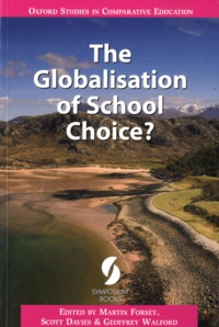 Chris Forsey et Scott Davies - The Globalisation of School Choice ?.