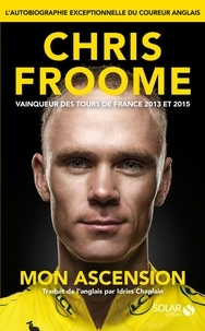 Chris Froome - Mon ascension.