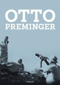 Chris Fujiwara et Christoph Huber - Otto Preminger.