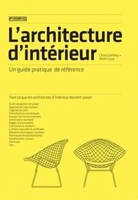 Chris Grimley et Mimi Love - L'architecture d'intérieur - Un guide pratique de référence.