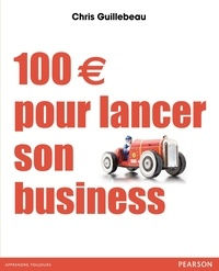 Chris Guillebeau - 100 euros pour lancer son business.