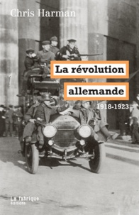 Chris Harman - La révolution allemande (1918-1923).