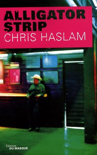 Chris Haslam - Alligator Strip.