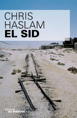 Chris Haslam - El Sid.