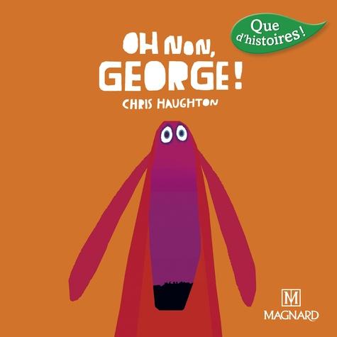Chris Haughton - Oh non, George !.