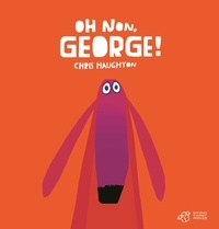 Chris Haughton - Oh non, George !.