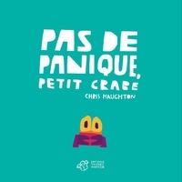 Chris Haughton - Pas de panique, Petit Crabe.
