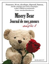 Chris Hayward et Nat Saunders - Misery Bear - Journal de mes chagrins d'amour.