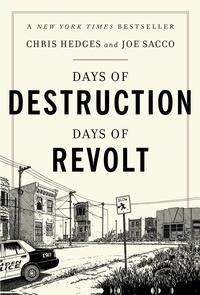 Chris Hedges et Joe Sacco - Days of Destruction, Days of Revolt.