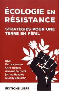 Chris Hedges et Derrick Jensen - Ecologie en résistance - Stratégies pour une Terre en péril (volume 2).