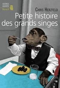 Chris Herzfeld - Petite histoire des grands singes.