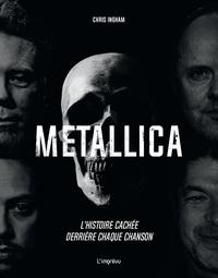 Chris Ingham - Metallica - L'histoire cachée derrière chaque chanson.
