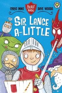 Chris Inns et Dave Woods - Sir Lance-a-Little - Book 2.