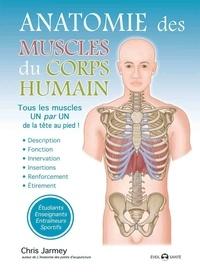 Chris Jarmey - Anatomie des muscles du corps humain.