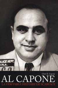 Chris K Capone - Al Capone - La véritable histoire de scarface.