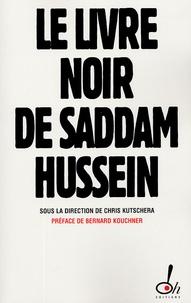 Chris Kutschera - Le livre noir de Saddam Hussein.