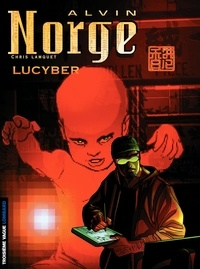 Chris Lamquet - Alvin Norge Tome 3 : Lucyber.