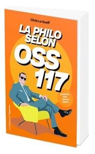 Chris Le Guelf - La philo selon OSS 117.