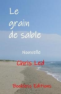 Chris Led - Le grain de sable.