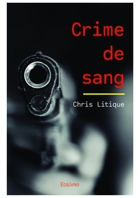 Chris Litique - Crime de sang.