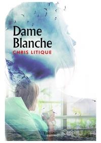 Chris Litique - Dame Blanche.