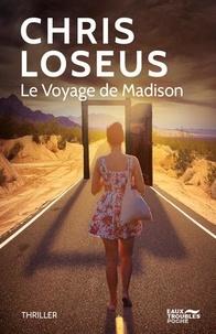 Chris Loseus - Le voyage de Madison.
