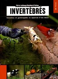 Chris Lukhaup et Reinhard Pekny - Invertébrés - Crevettes et gastéropodes en aquarium d'eau douce.