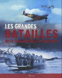 Chris Mann - Les grandes batailles de la Seconde Guerre Mondiale.