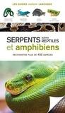 Chris Mattison - Serpents, autres reptiles et amphibiens - Reconnaître plus de 430 espèces.