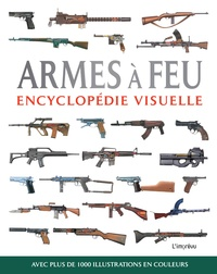 Chris McNab - Armes à feu - Encyclopédie visuelle.