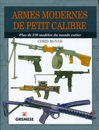 Chris McNab - Armes modernes de petit calibre.